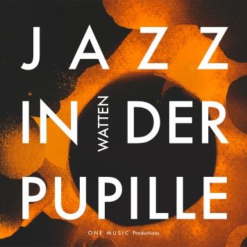 Watten_Jazz In Der Pupille